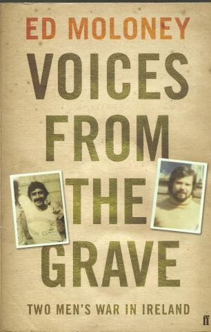 VOICES FROM THE GRAVE  TWO MEN|S WAR IN IRELAND