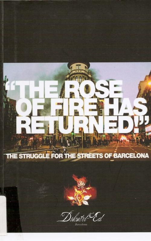 The rose of fire has returned  The struggle for the streets of Barcelona