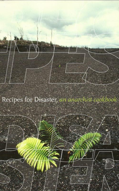 Recipes for Disaster, an anarchist cookbook