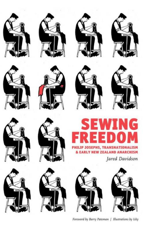 Sewing Freedom, Philip Josephs, Transnationalism & Early New Zealand Anarchism